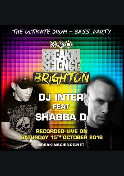 DJ INTER ft SHABBA D - BREAKIN SCIENCE BRIGHTON (OCTOBER 2016)