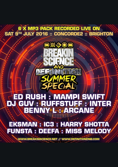BREAKIN SCIENCE & DEF:INITION SUMMER SPECIAL @ CONCORDE 2 BRIGHTON (JULY 2016) - MP3 PACK