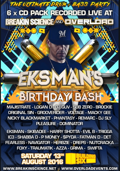 BREAKIN SCIENCE & OVERLOAD present EKSMAN'S BIRTHDAY BASH 2016 - 6 x CD PACK COVER