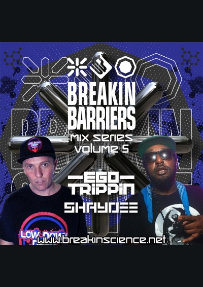 BREAKIN SCIENCE PRESENTS BREAKIN BARRIERS VOL 5 : EGO TRIPPIN & SHAYDEE