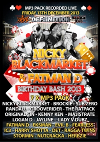NICKY BLACKMARKET & FATMAN D BIRTHDAY BASH (DEC 2013) - 7 x MP3 PACK
